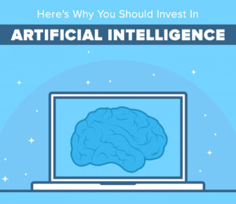 Here's Why You Should Invest In Artificial Intelligence